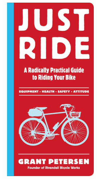 What I'm Reading: Just Ride by Grant Petersen